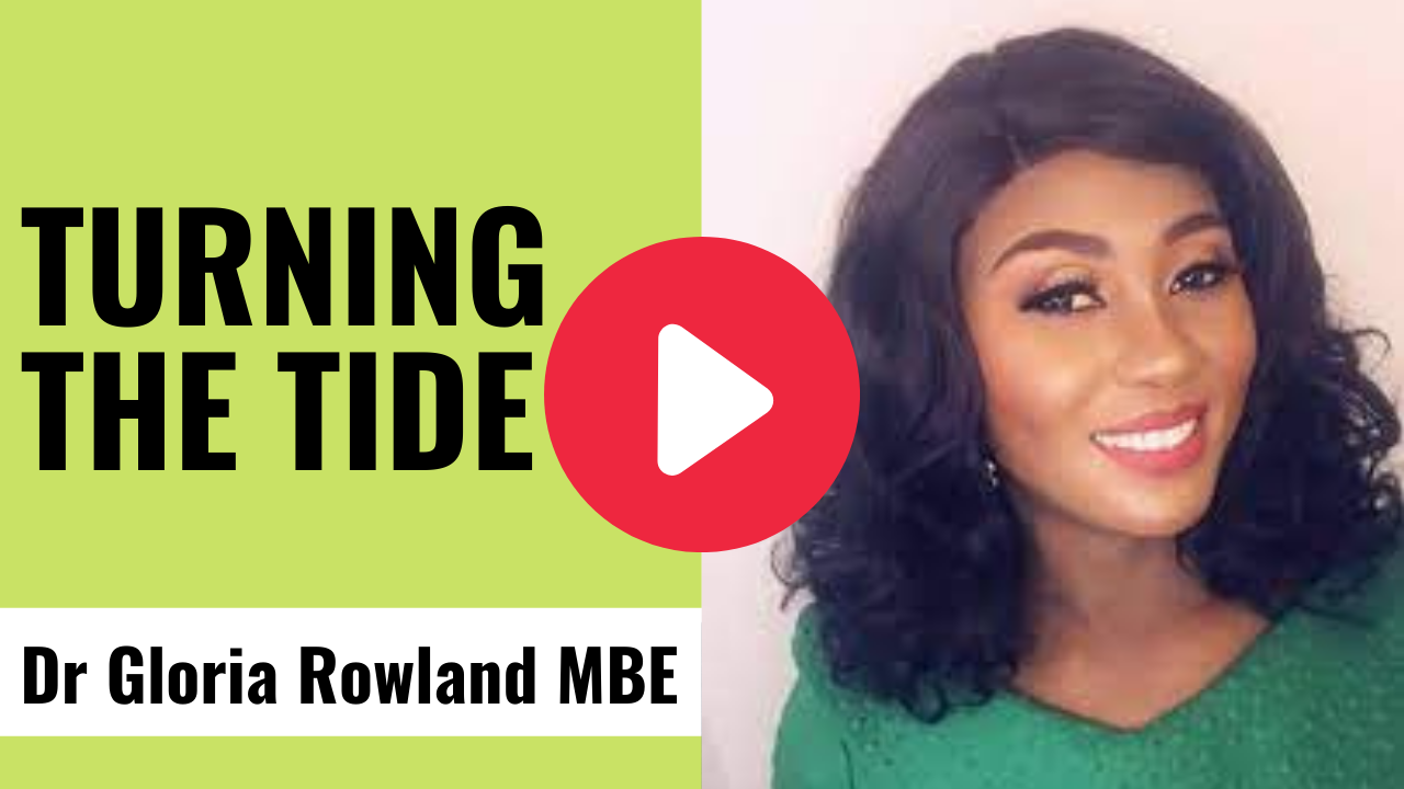 Turning the Tide -Dr Gloria Rowland MBE, Chief Nurse, NHS South West London