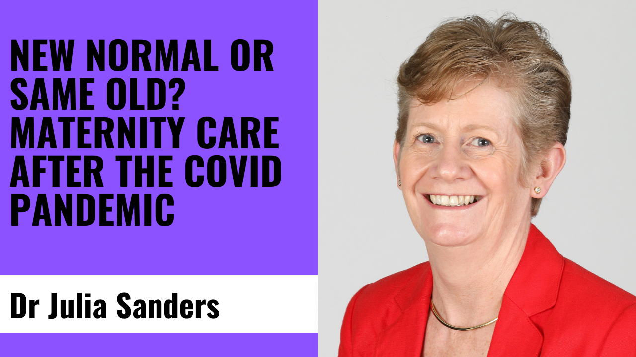 New Normal or Same Old? Maternity care after the COVID pandemic