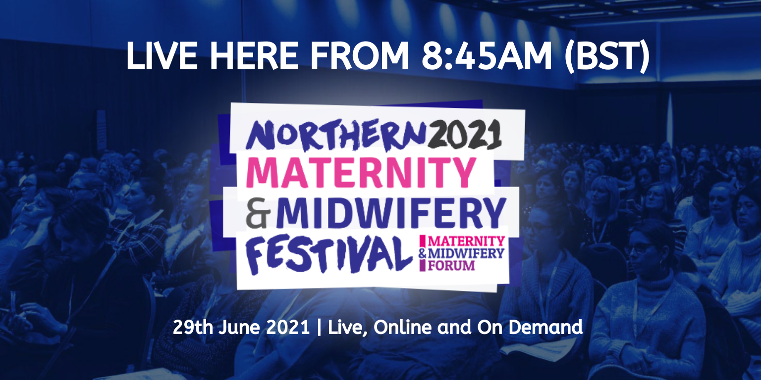 Northern Maternity and Midwifery Live Stream - 29 June 2021